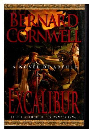 EXCALIBUR: A Novel of Arthur : The Warlord Chronicles: III. by Cornwell, Bernard.