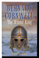 THE WINTER KING: A Novel of Arthur : The Warlord Chronicles: I. by Cornwell, Bernard.