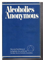 ALCOHOLICS ANONYMOUS: The Story of How Many Thousands of Men and Women Have Recovered from Alcoholism. by Alcoholics Anonymous World Services, Inc.