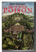 SAY IT WITH POISON. by Granger, Ann.