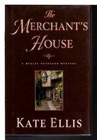 THE MERCHANT'S HOUSE. by Ellis, Kate.