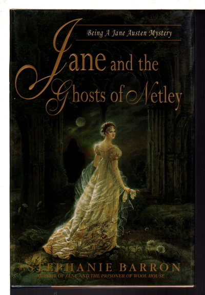 JANE AND THE GHOSTS OF NETLEY: Being A Jane Austen Mystery. by Barron, Stephanie.