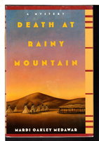 DEATH AT RAINY MOUNTAIN.: by Medawar, Mardi Oakley.