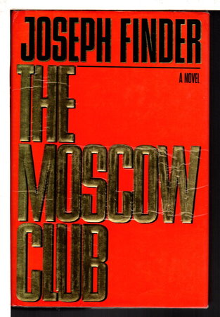 THE MOSCOW CLUB. by Finder, Joseph.