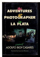 THE ADVENTURES OF A PHOTOGRAPHER IN LA PLATA. by Bioy Casares, Adolfo (1914-1999)