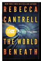 THE WORLD BENEATH. by Cantrell, Rebecca.