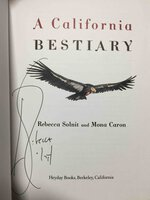 A CALIFORNIA BESTIARY. by Solnit, Rebecca and Mona Caron.