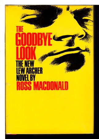 THE GOODBYE LOOK. by Macdonald, Ross (pseudonym of Kenneth Millar.)