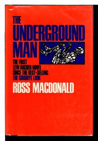 THE UNDERGROUND MAN. by Macdonald, Ross
