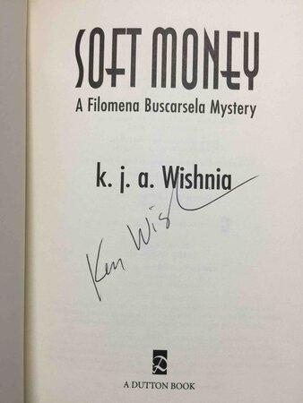 SOFT MONEY: A Filomena Buscarsela Mystery. by Wishnia, K. J. A.
