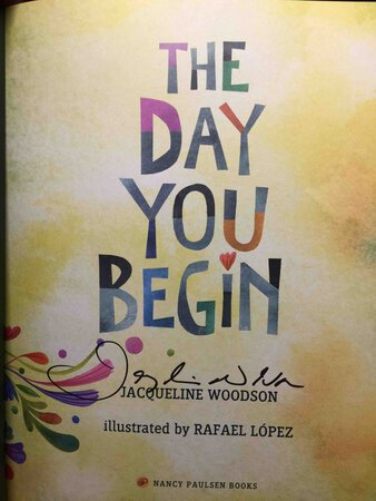 THE DAY YOU BEGIN. by Woodson, Jacqueline; illustrated by Rafael Lopez.