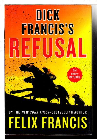 Dick Francis's REFUSAL. by Francis, Felix.