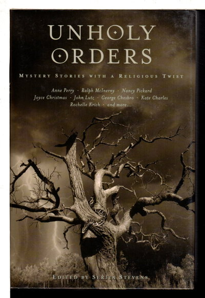 UNHOLY ORDERS: Mystery Stories with a Religious Twist. by [Anthology - signed] Stevens, Serita, Editor; Anne Perry, Carolyn Wheat, , signed