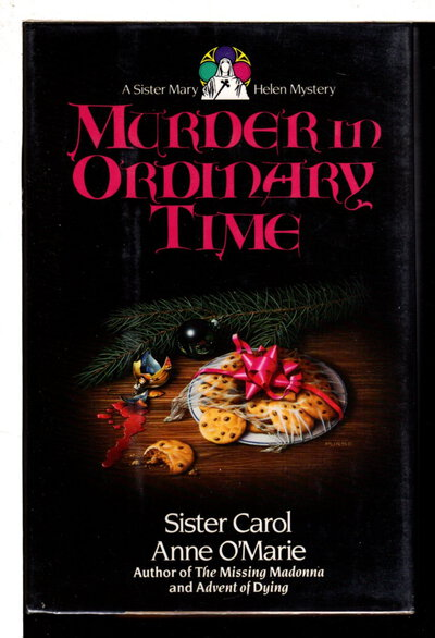 MURDER IN ORDINARY TIME. by Sister Carol Anne O'Marie