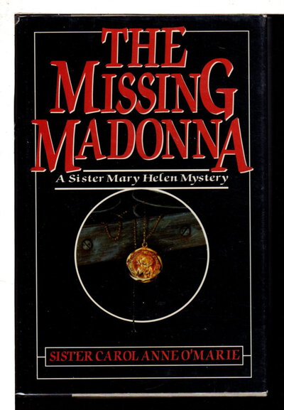 THE MISSING MADONNA. by Sister Carol Anne O'Marie