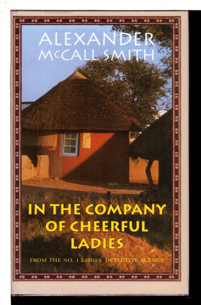 IN THE COMPANY OF CHEERFUL LADIES. by Smith, Alexander McCall.