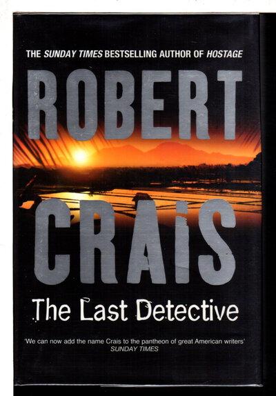 THE LAST DETECTIVE. by Crais, Robert.