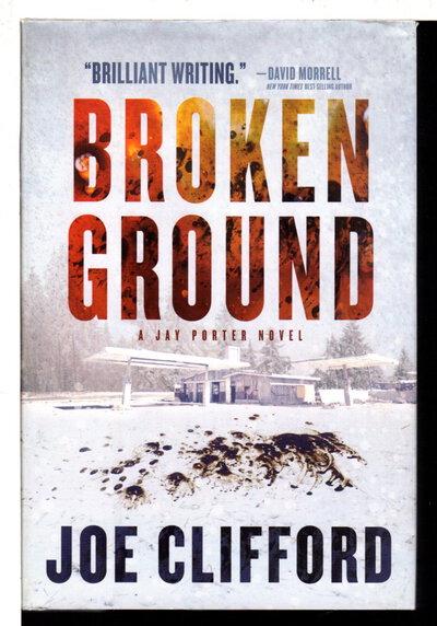 BROKEN GROUND: A Jay Porter Novel. by Clifford, Joe.