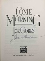 COME MORNING. by Gores, Joe.