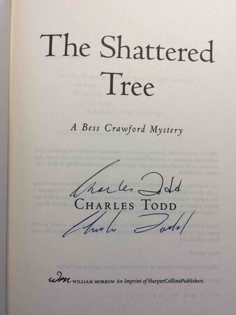 THE SHATTERED TREE: A Bess Crawford Mystery. by Todd, Charles.