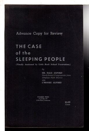 THE CASE OF THE SLEEPING PEOPLE (Finally Awakened By Little Rock School Frustrations) by Alford, Dale, MD and L'Moore Alford.