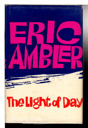 THE LIGHT OF DAY. by Ambler, Eric (1909-1998).