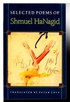SELECTED POEMS OF SHMUEL HANAGID. by HaNagid, Shmuel (993-1056 c.e.). Translated by Peter Cole.