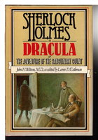 SHERLOCK HOLMES VS DRACULA, or The Adventure of the Sanguinary Count. by Estleman, Loren, editor. John H, Watson, M.D.