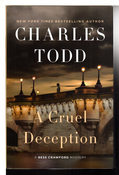 A CRUEL DECEPTION: A Bess Crawford Mystery. by Todd, Charles.