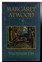 WILDERNESS TIPS. by Atwood, Margaret.