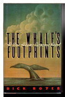 THE WHALE'S FOOTPRINTS. by Boyer, Rick.
