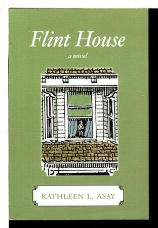 FLINT HOUSE. by Asay, Kathleen L.