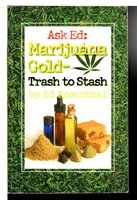 ASK ED: MARIJUANA GOLD: Trash to Stash. by Rosenthal, Ed with S. Newhart.