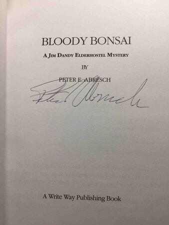 BLOODY BONSAI: A Jim Dandy Elderhostel Mystery. by Abresch, Peter.