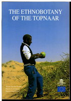 THE ETHNOBOTANY OF THE TOPNAAR. by Van den Eynden, Veerle; Patrick Vernemmen and Patrick Van Damme.