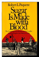 SUGAR IS MADE WITH BLOOD: The Conspiracy of La Escalera and the Conflict Between Empires over Slavery in Cuba. by Paquette, Robert L.