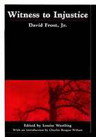 WITNESS TO INJUSTICE. by Frost, David Jr., edited by Louise Westling.