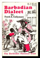 NOTES FOR A GLOSSARY OF WORDS AND PHRASES OF BARBADIAN DIALECT. by Collymore, Frank A.