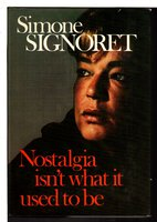 NOSTALGIA ISN'T WHAT IT USED TO BE. by Signoret, Simone (1921-1985)