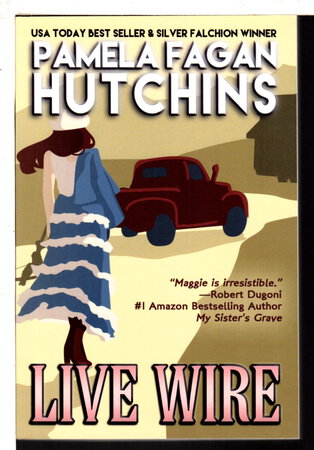 LIVE WIRE: A What Doesn't Kill You World Romantic Mystery. by Hutchins, Pamela Fagan.