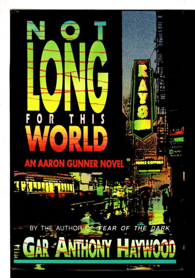 NOT LONG FOR THIS WORLD. by Haywood, Gar Anthony.