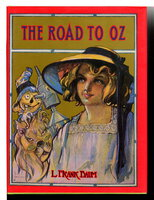 THE ROAD TO OZ. by Baum, L. Frank; afterword by Peter Glassman.