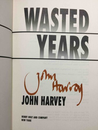 WASTED YEARS. by Harvey, John.