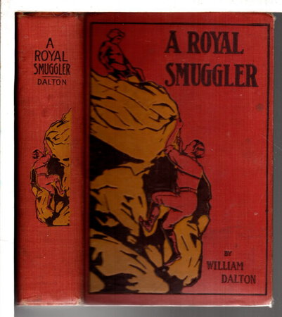A ROYAL SMUGGLER or, The Adventures of Two Boys in the Indian Archipelago. by Dalton, William (1821-1875)