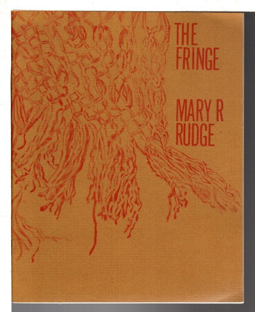 THE FRINGE. by Rudge, Mary R. (1928-2014)