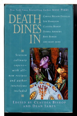 DEATH DINES IN. by [Anthology, signed] Bishop, Claudia and Dean James, editors. Rhys Bowen, Donna Andrews and Carol Nelson Douglas, signed.
