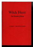 WITCH HUNT: The Revival of Heresy. by McWilliams, Carey.