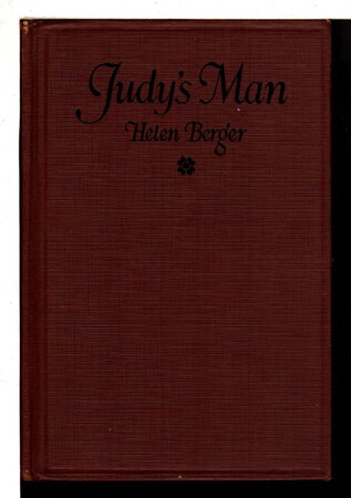 JUDY'S MAN. by Berger, Helen (pseudonym of Helen Bamberger.)