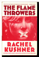 THE FLAMETHROWERS by Kushner, Rachel.