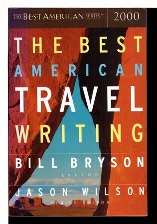 THE BEST AMERICAN TRAVEL WRITING 2000. by Bryson, Bill, editor.